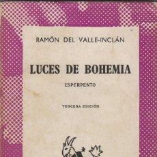 Libros de segunda mano: RAMÓN Mª DEL VALLE-INCLAN: LUCES DE BOHEMIA, COLECCIÓN AUSTRAL Nº 1307. Lote 55338370