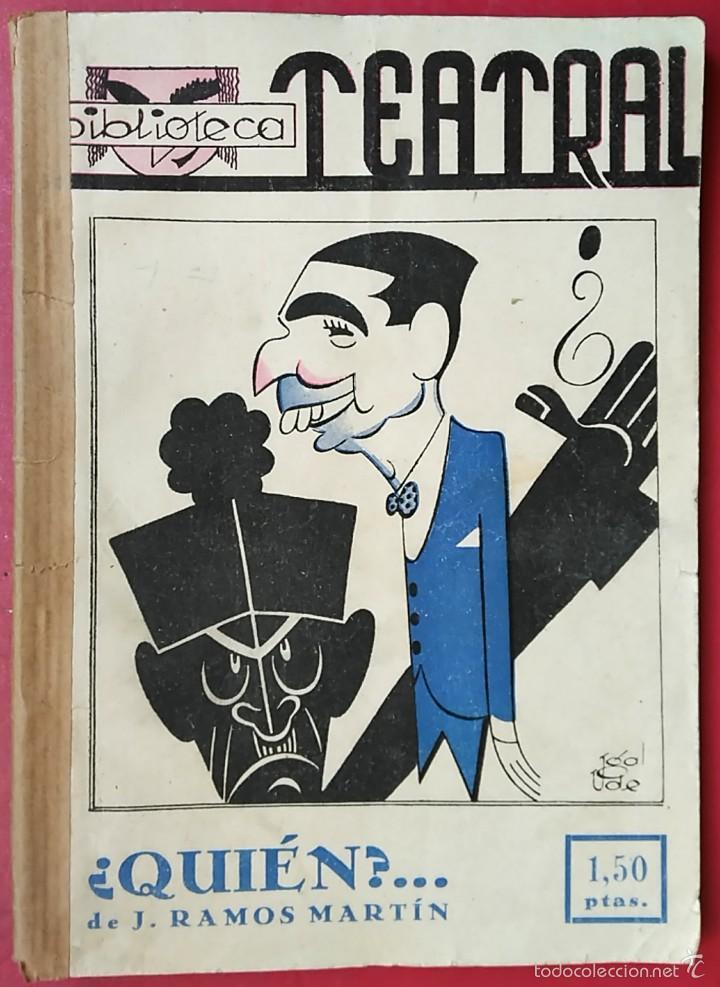 JOSÉ RAMOS MARTÍN . ¿QUIÉN?... . BIBLIOTECA TEATRAL Nº 5 (Libros de Segunda Mano (posteriores a 1936) - Literatura - Teatro)