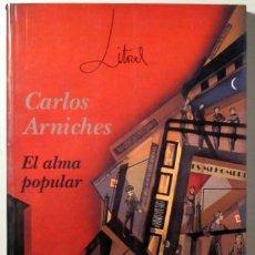 Libros de segunda mano: ARNICHES, CARLOS (REVISTA) - LITORAL, 203 - 204. CARLOS ARNICHES. EL ALMA POPULAR - MÁLAGA 1994. Lote 54816555