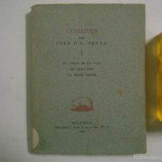Libros de segunda mano: COMEDIES D ´EN PERE D ´A PENYA. MALLORCA 1934. BIBLIOTECA LES ILLES D ´OR.. Lote 55812255