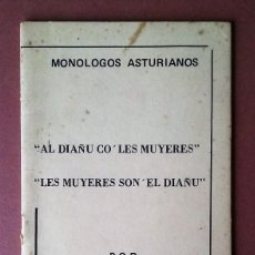 Libros de segunda mano: MONOLOGOS ASTURIANOS. AL DIAÑU CO' LES MUYERES. LES MUYERES SON' EL DIAÑU. XUNIN DE MERES. 1981.. Lote 55936368