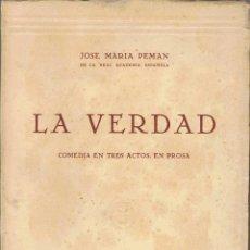 Libros de segunda mano: LA VERDAD. COMEDIA EN TRES ACTOS, EN PROSA - JOSÉ MARÍA PEMÁN. Lote 56096423