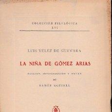 Libros de segunda mano: LA NIÑA DE GÓMEZ ARIAS (VÉLEZ DE GUEVARA. 1959) SIN USAR.. Lote 217051621
