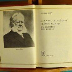 Libros de segunda mano: UNA CASA DE MUÑECAS. EL PATO SALVAJE, UN ENEMIGO DEL PUEBLO. HENRIK IBSEN. Lote 207721698