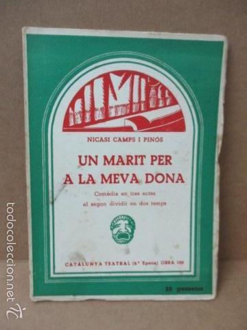 UN MARIT PER A LA MEVA DONA - CAMPS I PINÓS, NICASI (Libros de Segunda Mano (posteriores a 1936) - Literatura - Teatro)