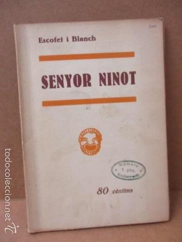SENYOR NINOT - CATALUNYA TEATRAL, Nº 100 - 1936 - ESCOFET I BLANCH - FIRMADO POR ESCOFET (VER FOTO) (Libros de Segunda Mano (posteriores a 1936) - Literatura - Teatro)