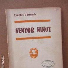 Libros de segunda mano: SENYOR NINOT - CATALUNYA TEATRAL, Nº 100 - 1936 - ESCOFET I BLANCH - FIRMADO POR ESCOFET (VER FOTO). Lote 56324251