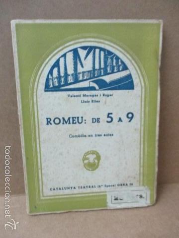 ROMEU DE 5 A 9, - VALENTI MORAGAS ROMER I LLUÍS ELIAS - 1957 (Libros de Segunda Mano (posteriores a 1936) - Literatura - Teatro)