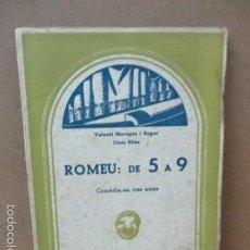 Libros de segunda mano: ROMEU DE 5 A 9, - VALENTI MORAGAS ROMER I LLUÍS ELIAS - 1957. Lote 56325951