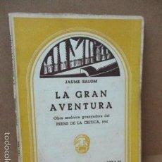 Libros de segunda mano: CATALUNYA TEATRAL, 86.JAUME SALOM. LA GRAN AVENTURA. ED, MILLÀ 1963 . Lote 56326473