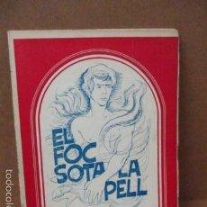 Libros de segunda mano: EL FOC SOTA LA PELL - BLANCH, ARMANDO (JOAN B. RIPOLL) - 1979. Lote 56326796