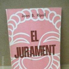 Libros de segunda mano: EL JURAMENT - (JOAN B. RIPOLL) 1980 (VER FOTOS DEL ESTADO). Lote 56329120