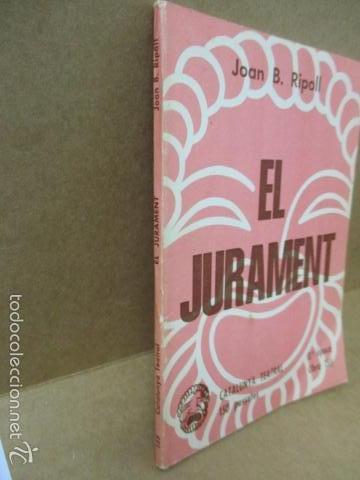 Libros de segunda mano: El jurament - (Joan B. Ripoll) 1980 (ver fotos del estado) - Foto 2 - 56329120