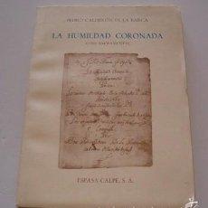 Libros de segunda mano: PEDRO CALDERÓN DE LA BARCA. LA HUMILDAD CORONADA. AUTO SACRAMENTAL. FACSÍMIL. RMT74256. . Lote 56354465
