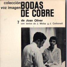 Libros de segunda mano: JOAN OLIVER : BODAS DE COBRE (VOZ IMAGEN AYMÁ, 1965). Lote 56549358