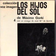 Libros de segunda mano: MÁXIMO GORKI : LOS HIJOS DEL SOL (VOZ IMAGEN AYMÁ, 1964). Lote 56549381