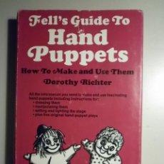 Libros de segunda mano: RICHTER, DOROTHY - FELL'S GUIDE TO HAND PUPPETS - NEW YORK, 1970. Lote 56580021