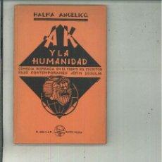 Libros de segunda mano: AK Y LA HUMANIDAD. HALMA ANGÉLICO. Lote 154309134