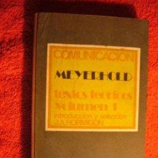 Libros de segunda mano: MEYERHOLD: - TEXTOS TEORICOS (VOL. 1) - (MADRID, 1972). Lote 57073404
