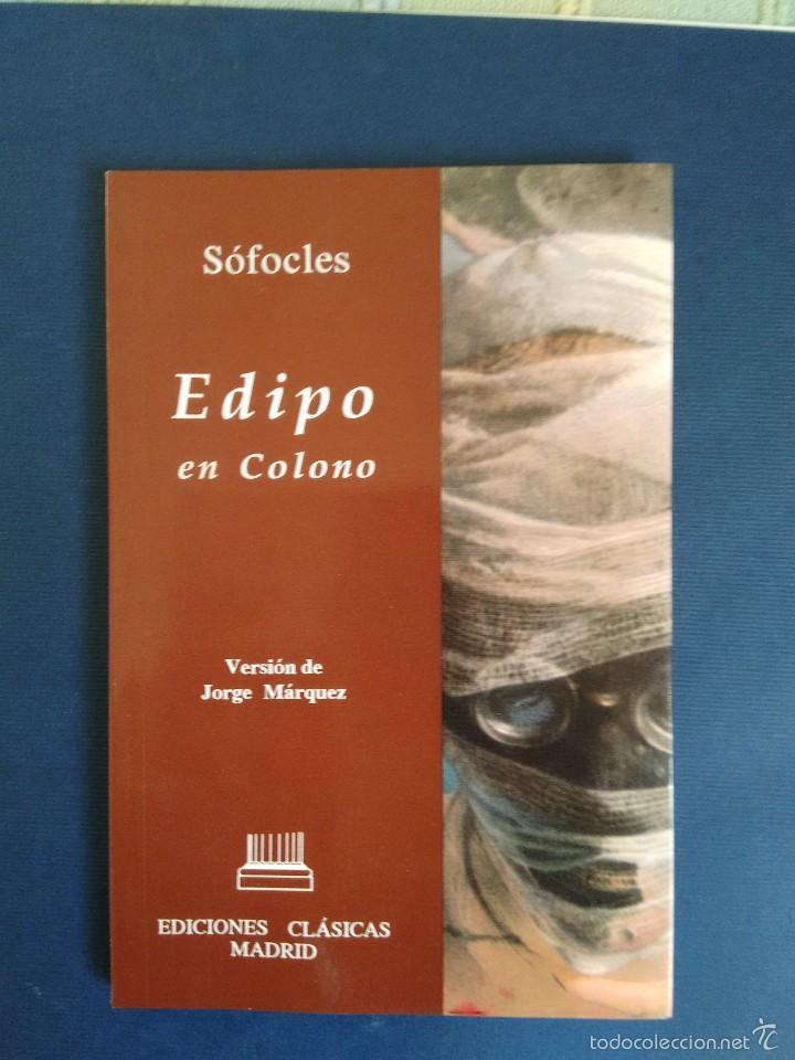 SÓFOCLES - EDIPO EN COLONO. VERSIÓN DE JORGE MÁRQUEZ. COLECCIÓN FESTIVAL DE MÉRIDA (Libros de Segunda Mano (posteriores a 1936) - Literatura - Teatro)