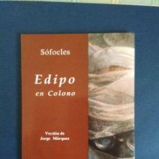 Libros de segunda mano: SÓFOCLES - EDIPO EN COLONO. VERSIÓN DE JORGE MÁRQUEZ. COLECCIÓN FESTIVAL DE MÉRIDA. Lote 57093870