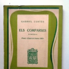 Libros de segunda mano: ELS COMPARSES. 1963. GABRIEL CORTE. PREMI CIUTAT DE PALMA. Lote 57103957