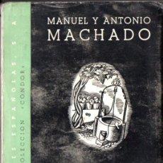 Libros de segunda mano: MANUEL Y ANTONIO MACHADO : DESDICHAS DE LA FORTUNA Y OTRAS OBRAS (ED. ESPAÑOLAS, 1940). Lote 57186405