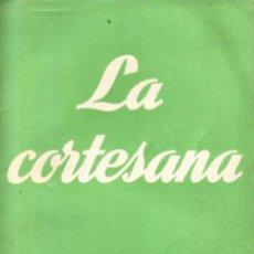Libros de segunda mano: LA CORTESANA. CLAUDIO DE LA TORRE - LA MARIPOSA Y EL INGENIERO.JOAQUIN CALVO SOTELO . Lote 57252642
