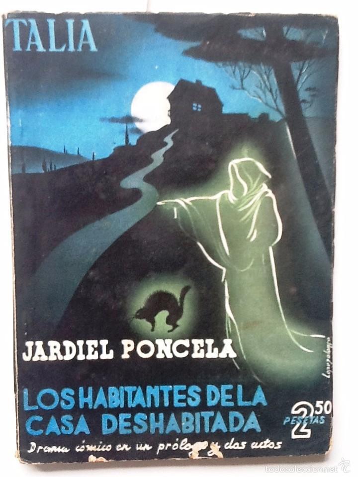 LOS HABITANTES DE LA CASA DESHABITADA. 1943 ENRIQUE JARDIEL PONCELA.. TALIA AÑO III NUM XLII (Libros de Segunda Mano (posteriores a 1936) - Literatura - Teatro)