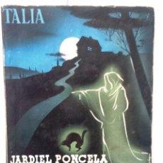 Libros de segunda mano: LOS HABITANTES DE LA CASA DESHABITADA. 1943 ENRIQUE JARDIEL PONCELA.. TALIA AÑO III NUM XLII. Lote 57326045
