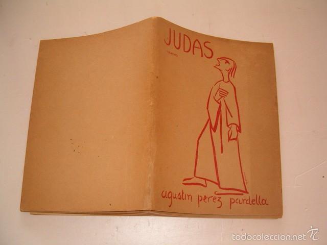 AGUSTÍN PÉREZ PARDELLA. JUDAS. TEATRO. PIEZA EN CINCO ACTOS. RM75136. (Libros de Segunda Mano (posteriores a 1936) - Literatura - Teatro)