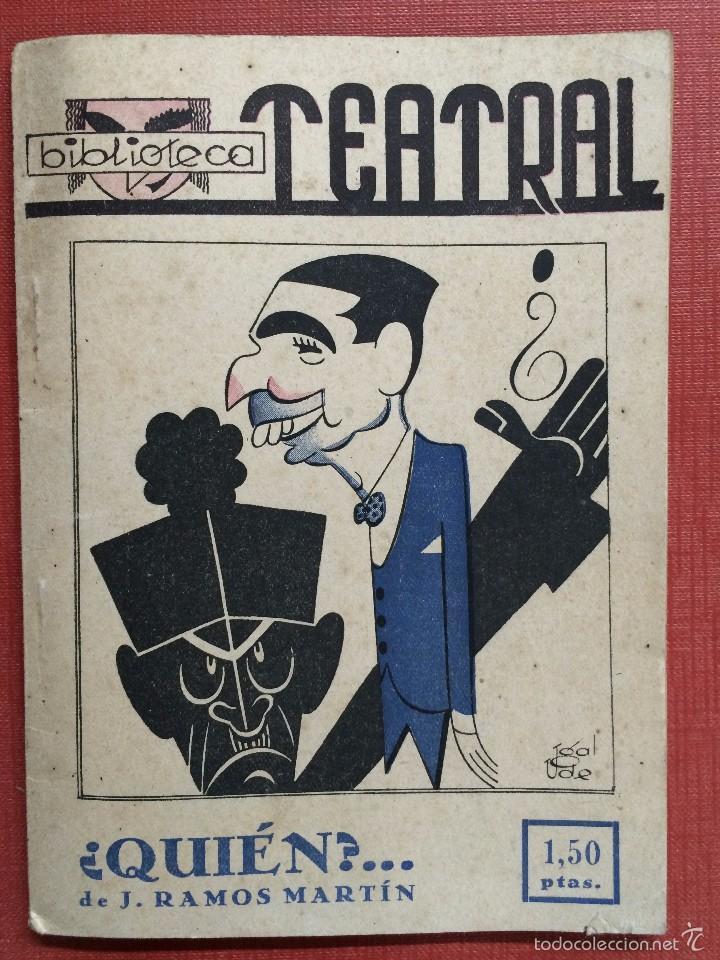 ¿QUIÉN? - J. RAMOS MARTÍN - BIBLIOTECA TEATRAL (Libros de Segunda Mano (posteriores a 1936) - Literatura - Teatro)