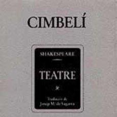Libros de segunda mano: WILLIAM SHAKESPEARE: CIMBELÍ (TRAD. CATALANA: J.M. SAGARRA). Lote 57535513