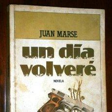 Libros de segunda mano: UN DÍA VOLVERÉ POR JUAN MARSÉ DE PLAZA JANÉS EN BARCELONA 1982 2ª EDICIÓN. Lote 47589444