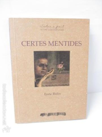 CERTES MENTIDES - RUFAS, ENRIC (Libros de Segunda Mano (posteriores a 1936) - Literatura - Teatro)