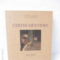 Libros de segunda mano: CERTES MENTIDES - RUFAS, ENRIC. Lote 57809026