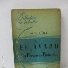 Libros de segunda mano: LAS PRECIOSAS RIDÍCULAS ; EL AVARO - MOLIÈRE / BIBLIOTECA DE BOLSILLO. Lote 57809321