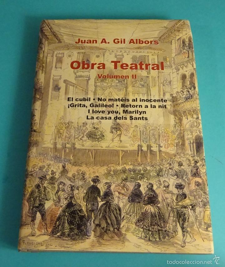 JUAN A. GIL ALBORS. OBRA TEATRAL VOLUMEN II (Libros de Segunda Mano (posteriores a 1936) - Literatura - Teatro)