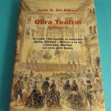 Libros de segunda mano: JUAN A. GIL ALBORS. OBRA TEATRAL VOLUMEN II. Lote 57870567