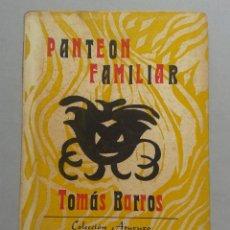 Libros de segunda mano: PANTEÓN FAMILIAR. TOMÁS BARROS. AÑO 1956.. Lote 57931213