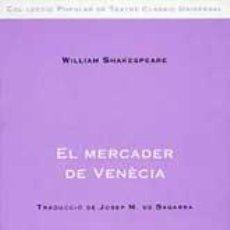 Libros de segunda mano: SHAKESPEARE, WILLIAM. EL MERCADER DE VENÈCIA. TRAD. CATALANA: J.M. DE SAGARRA.. Lote 57991072
