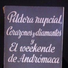 Libros de segunda mano: ANTONIO GALA - PÍLDORA NUPCIAL - CORAZONES Y DIAMANTE - EL WEEKENDE DE ANDRÓMACA - 1968. Lote 58086802
