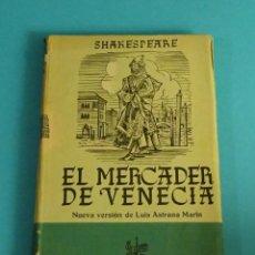 Libros de segunda mano: EL MERCADER DE VENECIA. SHAKESPEARE. PRÓLOGO, TRADUCCIÓN Y NOTAS DE LUIS ASTRANA MARÍN. Lote 58134792