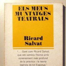 Libros de segunda mano: SALVAT, RICARD - ELS MEUS MUNTATGES TEATRALS - BARCELONA 1971. Lote 58238111