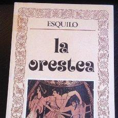 Libros de segunda mano: ESQUILO - LA ORESTEA. EDITORA NACIONAL. Lote 58380230