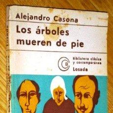 Libros de segunda mano: LOS ÁRBOLES MUEREN DE PIE POR ALEJANDRO CASONA DE ED. LOSADA EN BUENOS AIRES 1975 9ª EDICIÓN. Lote 58395565