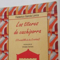 Libros de segunda mano: LOS TÍTERES DE LA CACHIPORRA (EL RETABLILLO DE DON CRISTÓBAL) DE F. GARCÍA LORCA (OCTAEDRO). Lote 58599497
