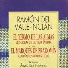 Libros de segunda mano - VALLE-INCLAN, Ramón del: EL YERMO DE LAS ALMAS. EL MARQUES DE BRADOMIN - 58945215