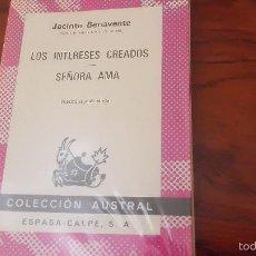 Libros de segunda mano: BENAVENTE. LOS INTERESES CREADOS. SEÑORA AMA. COLECCIÓN AUSTRAL. Lote 59037075