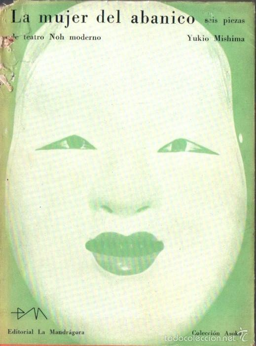 YUKIO MISHIMA : LA MUJER DEL ABANICO (LA MANDRÁGORA, 1959) PRIMERA EDICIÓN (Libros de Segunda Mano (posteriores a 1936) - Literatura - Teatro)